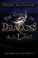 The Coming of DragonsThe Darkest Age, Lake, A.J., Very Good Book