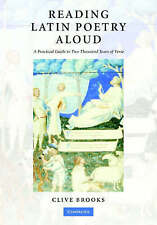 Reading Latin Poetry Aloud: A Practical Guide to Two Thousand Years of Verse, Br