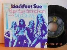 "7"" 1974 RARE ROCK ! BLACKFOOT SUE - Bye Bye Birmingham / My Oh My"