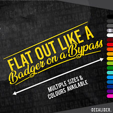 Long Flat out like a Badger on a Bypass Funny Sticker Decal - Car Tractors Truck