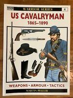 Warrior Series : US Cavalryman 1865 - 1890 Osprey 4 by Martin Pegler