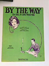 Vintage Sheet Music 1929-By The Way-I'm Still In Love With You-Ukulele-Piano-