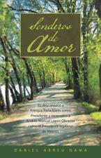 Senderos de Amor by Daniel Abreu Gama (2013, Paperback)
