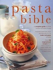 The Pasta Bible: How to make and cook pasta, with