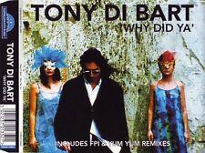 TONY Di BART Why Did Ya  5x  UK CD Single 1995 CCB  FPI YUM YUM