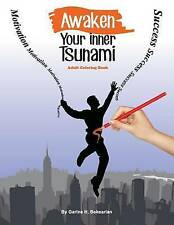 NEW Awaken your inner Tsunami: Adult Coloring Book by Ms Garine H. Bekearian