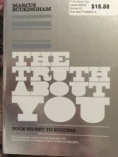 The Truth about You : Your Secret to Success by Marcus Buckingham (2008, Hardcov