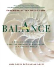 Living in Balance: A Dynamic Approach for Creating Harmony and Wholeness in a Fr