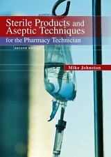 Sterile Products and Aseptic Techniques for the Pharmacy Technician by Mike Joh…