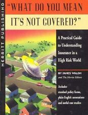 What Do You Mean It's Not Covered? : A Practical Guide to-ExLibrary