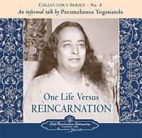 The Voice of Paramahansa Yogananda - Collector's Series #8. One Life Versus Rein
