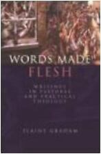 Words Made Flesh: Writings in Pastoral and Practical Theology: By Elaine L Gr...