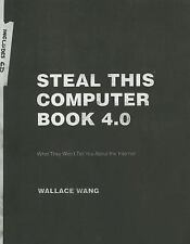 Steal This Computer Bk. 4 : What They Won't Tell You about the Internet by...