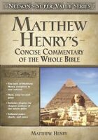 Matthew Henry's Concise Commentary on the Whole Bible (Super Value Serie .. NEW