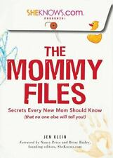 SheKnows.com Presents - The Mommy Files: Secrets Every New Mom Should Know (that