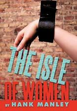 The Isle of Women by Hank Manley (2011, Hardcover)