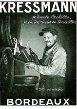 PUBLICITE VIN BORDEAUX KRESSMANN ACHILLE TIREUR DE BOUTEILLES DE 1937 FRENCH AD