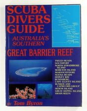 SCUBA DIVERS GUIDE AUSTRALIA'S SOUTHERN GREAT BARRIER REEF Tom Byron