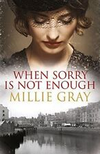 When Sorry is Not Enough by Millie Gray (Paperback, 2014)-9781845027780-G016