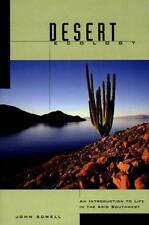 Desert Ecology : An Introduction to Life in the Arid Southwest by John Sowell...