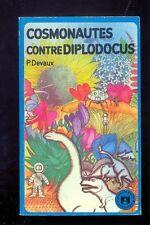 Pierre DEVAUX Cosmonautes contre Diplodocus Hatier Poche Anticipation 12 1971
