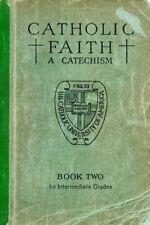 +1939 CATHOLIC FAITH: A CATECHISM Book Two, Intermediate CARDINAL GASPARRI