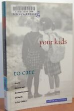 Teaching Your Kids to Care: How to Discover and De