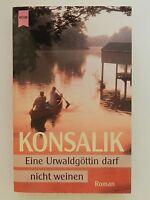 Konsalik Eine Urwaldgöttin darf nicht weinen Roman Heyne Verlag