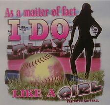 ALL AMERICAN GIRL FAST PITCH SOFTBALL M.O.F. I DO PLAY LIKE A GIRL SHIRT #258