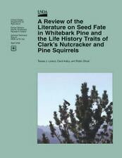 A Review of the Literature on Seed Fate in Whitebark Pine and the Life...