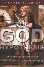 The God Hypothesis: Discovering Design in Our Just Right Goldilocks Universe (Ha