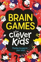 Brain Games for Clever Kids: Puzzles to Exercise Your Mind By Gareth Moore