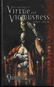 Vampire the Requiem World of Darkness: Marriage of Virtue & Viciousness 2005 PB