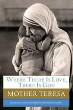 Where There Is Love, There Is God: A Path to Closer Union with God and Greater