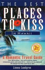 The Best Places to Kiss in Hawaii : A Romantic Travel Guide by Linnea Lundgre...