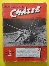 Les Cahiers de Chasse n° 1 1949 isard putois bécasse P.-E. Victor fusil faisans