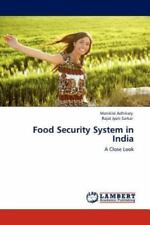 Food Security System In India: A Close Look: By Maniklal Adhikary, Rajat Jyot...