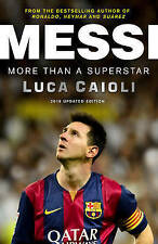 NEW Messi - 2016 Updated Edition: More Than a Superstar by Luca Caioli