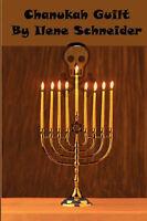 Chanukah Guilt, Schneider, Ilene, Very Good Book