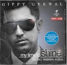 MY TIME TO SHINE - GIPPY GREWAL - BRAND NEW BHANGRA CD