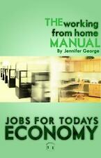 The Working from Home Manual: Jobs for Today's Economy (Paperback or Softback)