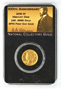 2016-W 1/10 oz Gold Mercury Dime100th Anniversary NCG SP70 First Day Issue Coin