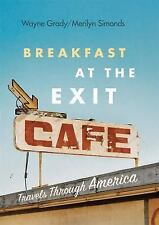 Breakfast at the Exit Cafe: Travels Through America (Paperback or Softback)