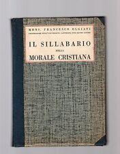 il sillabario della morale cristiana - mons francesco olgiati -copertina rigida