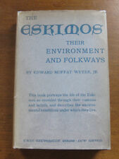 SIGNED - The ESKIMOS environment folkway by E.M. Weyer 1st/1st HCDJ VG 1932 maps