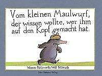 Vom kleinen Maulwurf, der wissen wollte, wer ihm auf den Kopf gemacht hat (Mini-Ausgabe) von Werner Holzwarth (2002, Gebundene Ausgabe)
