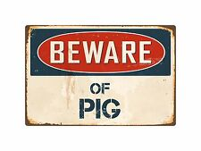"Beware Of Pig 1 8"" x 12"" Vintage Aluminum Retro Metal Sign VS328"