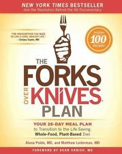The Forks Over Knives Plan: How to Transition to the Life-Saving, Whole-Food, Pl