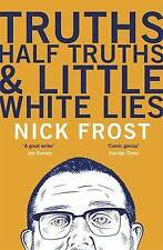 """""""VERY GOOD"""" Frost, Nick, Truths, Half Truths and Little White Lies, Book"""