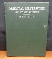 ORIENTAL SILVERWORK MALAY AND CHINESE By H. Ling Roth 1910